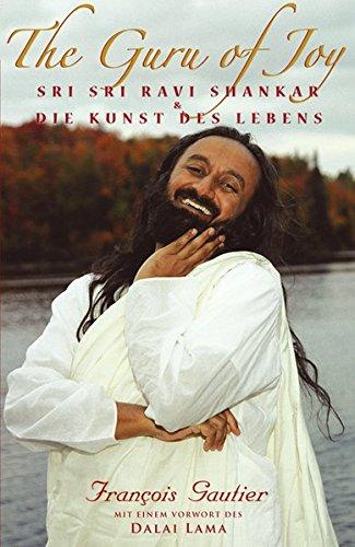 The Guru of Joy: Sri Sri Ravi Shankar & Die Kunst des Lebens
