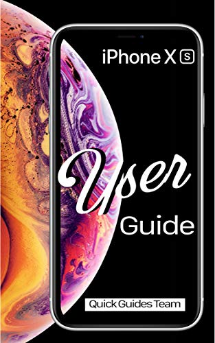 (iPhone XS User Guide: The Essential Manual  How To Set Up And Start Using Your New iPhone)