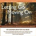 Letting Go, Moving On Rede von Lucinda Drayton Gesprochen von: Lucinda Drayton