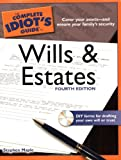 The Complete Idiot's Guide to Wills and Estates, 4th Edition (Idiot's Guides)
