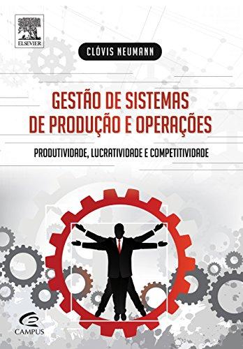 Gestão de Sistemas de Produção e Operações. Produtividade, Lucratividade e Competitividade