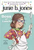 JUNIE B FIRST GRADER BOSS OF LUNCH