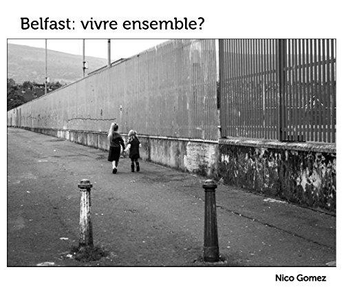 Read Online Belfast: vivre ensemble? PDF