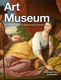 Art Museum: Ancient Sculpture To Impressionist Masters by [Tree, Simple]