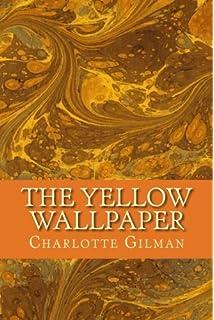 The Yellow Wallpaper Amazoncouk Charlotte Perkins Gilman