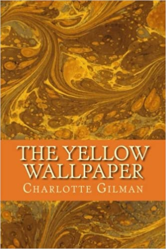 The Yellow Wallpaper Amazoncouk Charlotte Perkins Gilman 9781530139576 Books