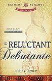 The Reluctant Debutante: Book 1 of the Cotillion Ball Series (Cotillion Ball Saga)