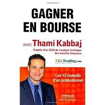 GAGNER EN BOURSE AVEC THAMI KABBAJ : LES 12 CONSEILS D'UN PROFESSIONNEL