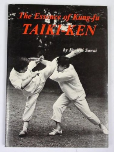 Taiki-Ken: The Essence of Kung-Fu., Sawai, Kenichi