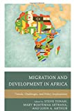 Migration and Development in Africa: Trends, Challenges, and Policy Implications (African Migration and Diaspora Series)