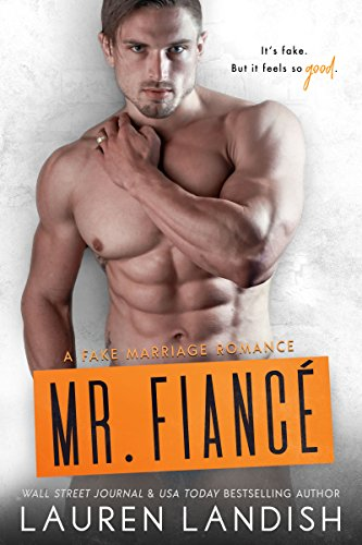 Mr. Fiancé (Irresistible Bachelors Book 2) by [Landish, Lauren]