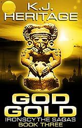 God Gold: IronScythe Sagas Book Three