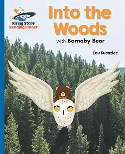 Reading Planet - Into the Woods with Barnaby Bear - Blue: Galaxy (Rising Stars Reading Planet) (English Edition)
