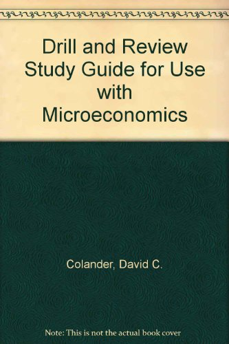 Drill and Review Study Guide to accompany Microeconomics