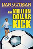 The Million Dollar Kick, Dan Gutman, 0786815841