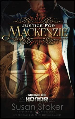 Justice for Mackenzie: Volume 1 (Badge of Honor: Texas