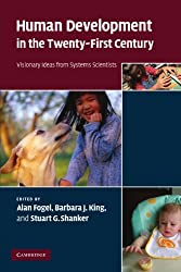 Human Development in the Twenty-First Century: Visionary Ideas from Systems Scientists