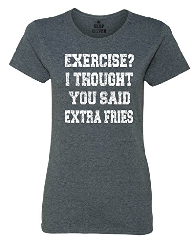 Shop4Ever Exercise? I Thought You Said Extra Fries Women's T-Shirt Gym & Workout Shirts