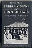 British Mandarins and Chinese Reformers 9780195837988