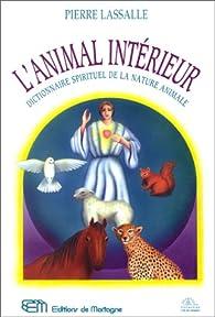 L'animal intérieur par Pierre Lassalle