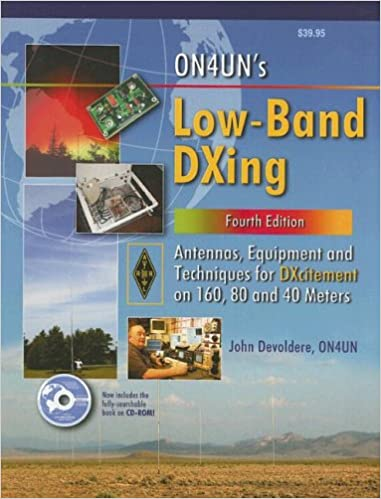 ON4UN's Low Band DXing: Antennas, Equipment And Techniques For DXcitement  On 160, 80 And 40 Meters: John Devoldere: 9780872599147: Amazon.com: Books