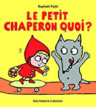 Le Petit Chaperon Quoi ? par Raphaël Fejtö