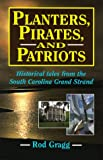 Planters, Pirates, and Patriots, Rod Gragg, 1558532935