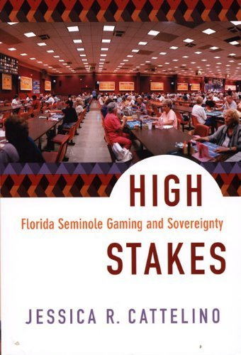 High Stakes: Florida Seminole Gaming and Sovereignty by Cattelino, Jessica R. Published by Duke University Press Books (2008) Paperback