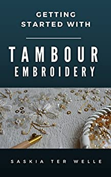 Amazon.com Getting Started With Tambour Embroidery (Haute Couture Embroidery Series Book 1 ...