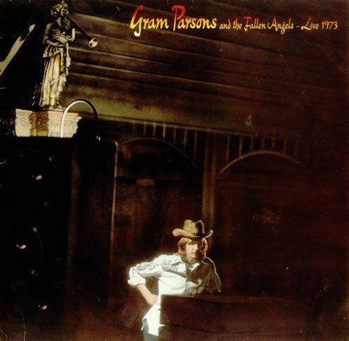 Gram Parsons & The Fallen Angels / Live 1973 / US / Sierra Records (3) / 1982 [Vinyl]
