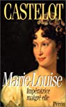 Marie louise par Castelot