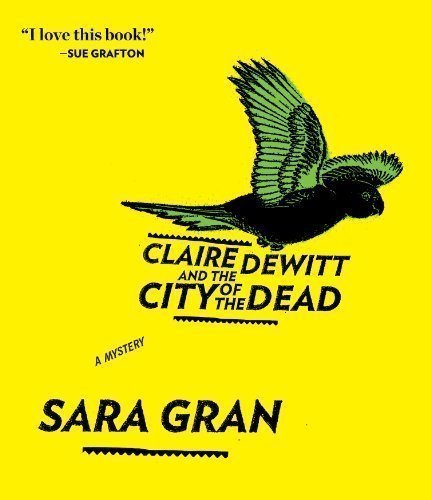 Claire DeWitt and the City of the Dead Unabridged; 8.75 hrs Edition by Gran, Sara published by HighBridge Company (2011) Audio CD