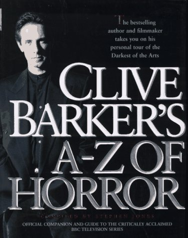 Clive Barker's A-Z of Horror: Compiled by Stephen Jones