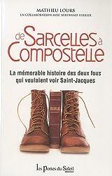 De Sarcelles à Compostelle : La mémoire histoire des deux fous qui voulaient voir Saint-Jacques