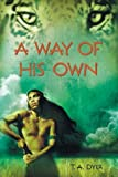 A Way of His Own, Thomas A. Dyer, 0618131329