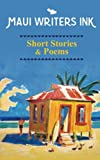 img - for Maui Writers Ink Short Stories & Poems book / textbook / text book
