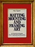 """Matting, Mounting and Framing Art"""