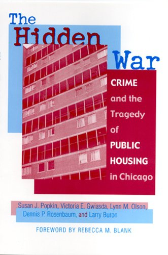 The Hidden War: Crime and the Tragedy of Public Housing in (Chicago Public Housing)