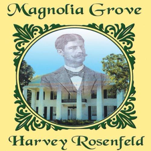 Magnolia Grove: The Story of Rear Admiral Richmond Pearson Hobson
