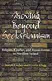 Moving Beyond Sectarianism, Joseph Liechty and Cecelia Clegg, 1856073181