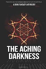The Aching Darkness: A Dark Fantasy Anthology Paperback
