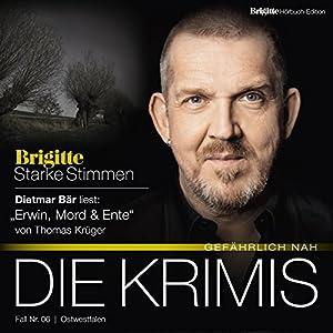 Erwin, Mord & Ente (Brigitte Edition Krimis - Gefährlich nah) Hörbuch