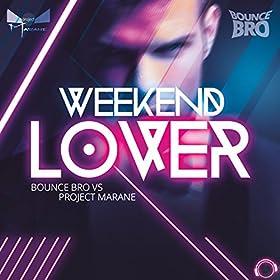 Bounce Bro vs. Project Marane - Weekend Lover