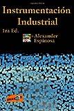 Instrumentación Industrial, Alexander Espinosa, 146627848X
