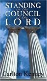 Standing in the Council of the Lord by Carlton Kenney (2002) Paperback