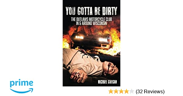 You Gotta Be Dirty: The Outlaws Motorcycle Club In & Around