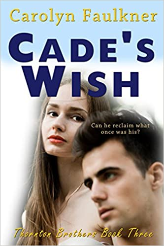 Cades Wish (Thornton Brothers Book 3)