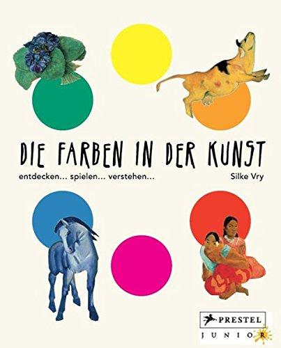 Die Farben in der Kunst: entdecken - spielen - verstehen: Amazon.de ...