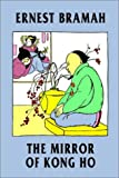 The Mirror of Kong Ho, Ernest Bramah, 1587157853