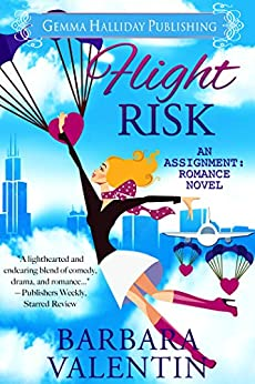Flight Risk: a romantic comedy novel (Assignment: Romance Book 4) by [Valentin, Barbara]
